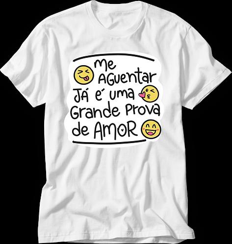 Camiseta Me Aguentar éuma Prova de Amor