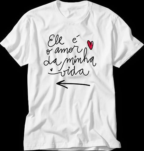 Camiseta Amor da Minha Vida