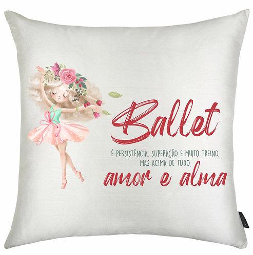 """almofada branca quadrada, uma bailarina + """"Ballet é persistência, superação e muito treino, mas acima de tudo, amor e alma"""""""