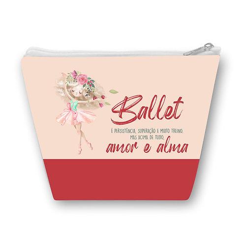 """Necessaire com uma bailarina e a frase """"Ballet é Persistência, Superação e Muito Treino. Mas acima de tudo, amor e alma"""""""