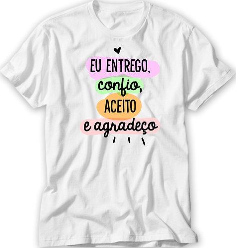 Camiseta Entrego, Confio, Aceito e Agradeço