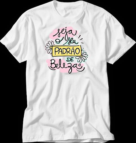 Camiseta Seja Seu Padrão de Beleza