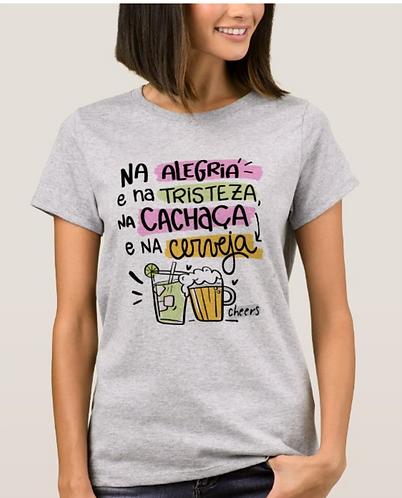 Camiseta Alegria, Tristeza, Cachaça e Cerveja