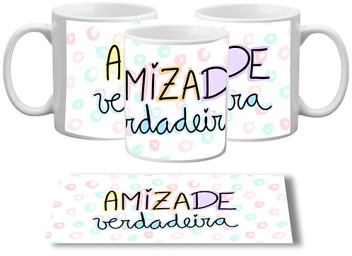 Caneca branca com bolinhas azul e rosa ao fundo e a frase Amizade Verdadeira em letras decoradas