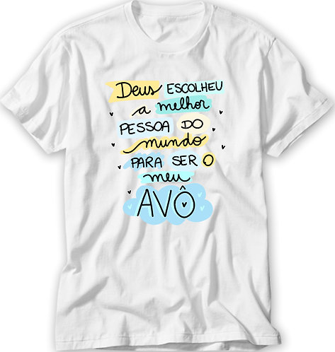 Camiseta Melhor Pessoa Para Ser Meu Avô / Avó