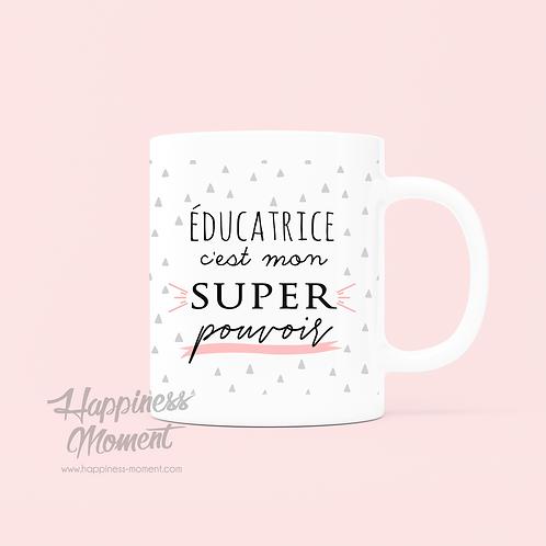 .. Joli mug Super pouvoir - Educatrice ..