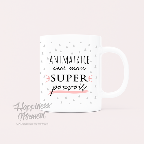 .. Joli mug Super pouvoir - Animatrice ..