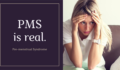 PMS is Real.