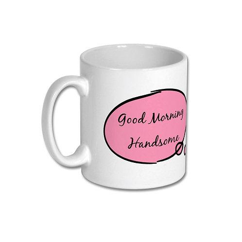 Mug - Good Morning Handsome