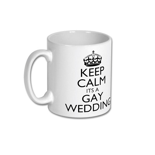 Mug - Keep Calm Its a Gay Wedding