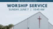 June 7 Worship Service.png