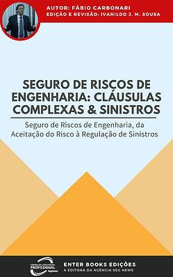 SEGURO DE RISCOS DE ENGENHARIA: CLÁUSULAS COMPLEXAS & SINISTROS
