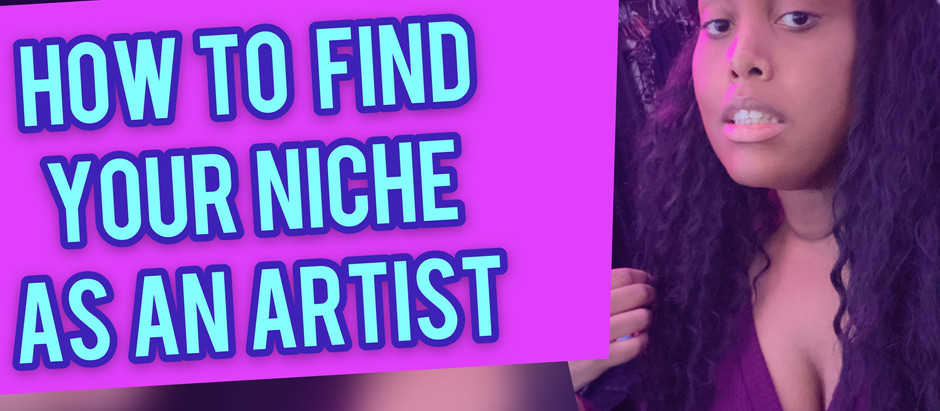 How to Find your Niche as an Artist