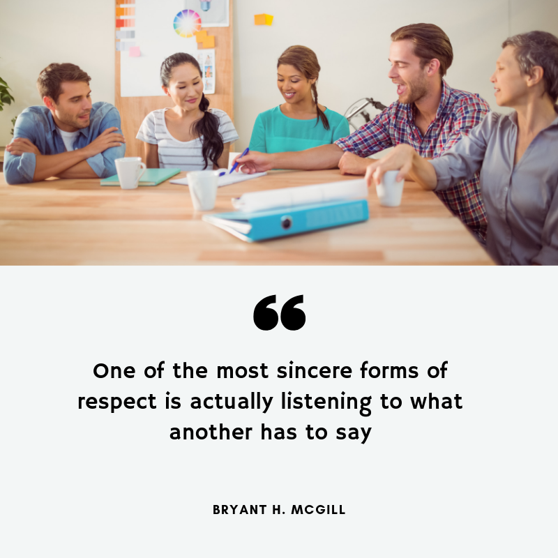 """One of the most sincere forms of respect is listening to what another has to say"""