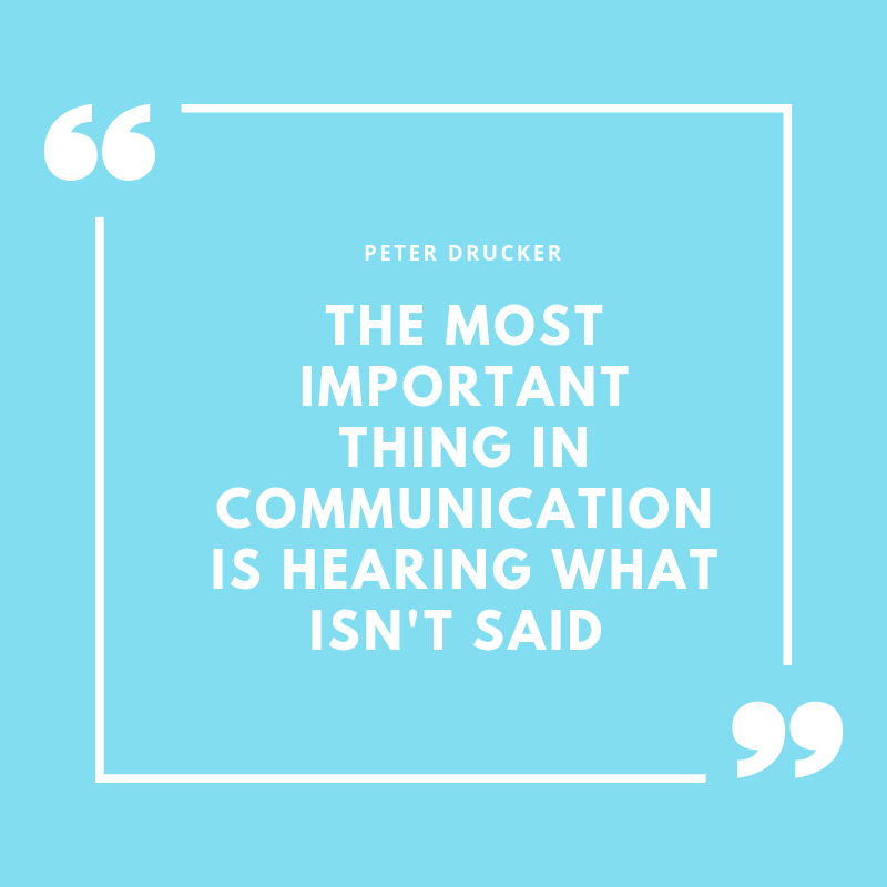 """The most important thing in communication is hearing what isn't said"""