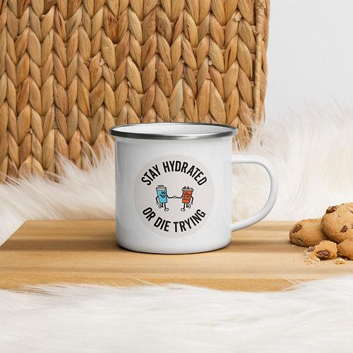 'Stay Hydrated or Die Trying' Enamel Mug
