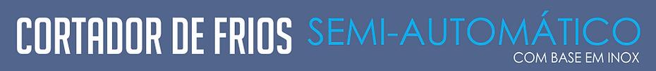 banner_top_semi_automáticos_inox.png