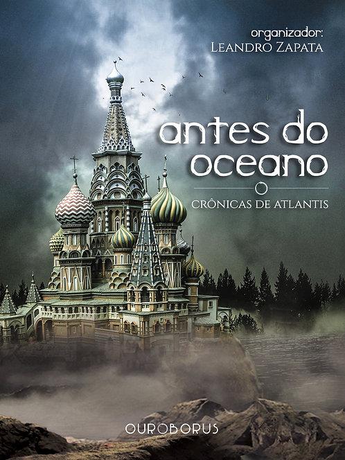 Antologia | Antes do Oceano - Crônicas de Atlantis