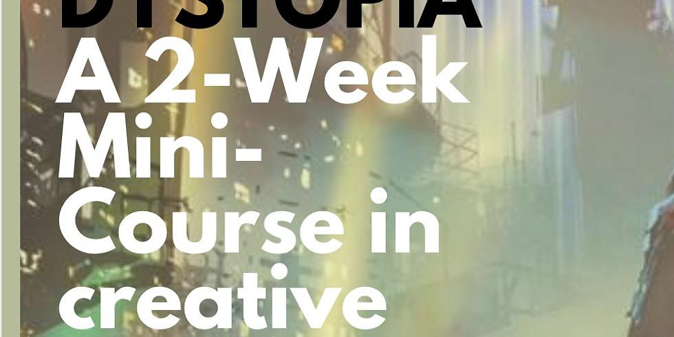 DYSTOPIA - a 2-week mini-course in creative writing