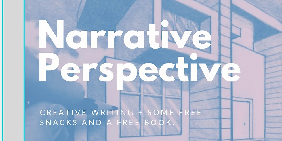 Narrative Perspective (Creative Writing + Some FREE Snacks & a FREE Book) Sean