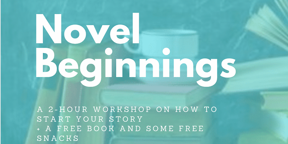Novel Beginnings (a 2-hour workshop + snacks and a free book) (1)