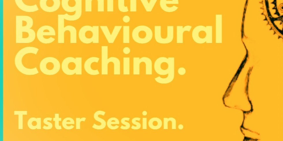 Cognitive Behavioural Coaching - A One-off Taster Session