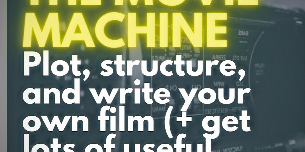The Movie Machine: Write a Screenplay that Sells (a 6-WEEK ONLINE COURSE)