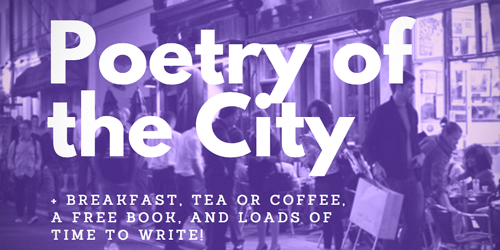 Poetry of the City (a day of writing + breakfast, a free book, handouts & more!)