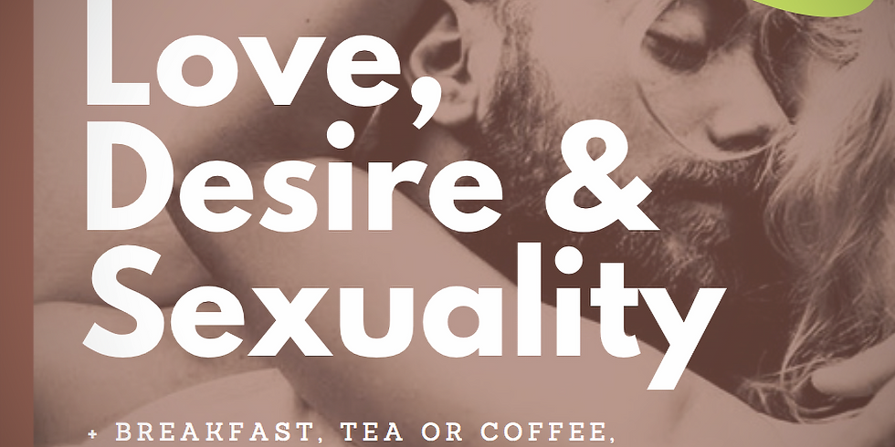 Love, Desire and Sexuality *NEW EXERCISES* (Creative Writing + Food and Drink)