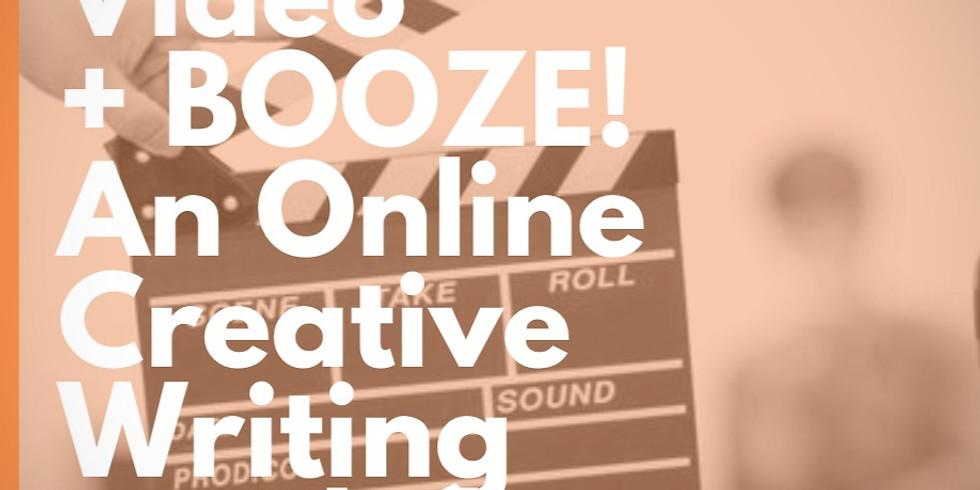 Video + BOOZE! An Online Creative Writing Workshop
