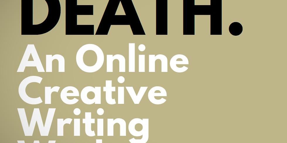 DEATH. An Online Creative Writing Workshop