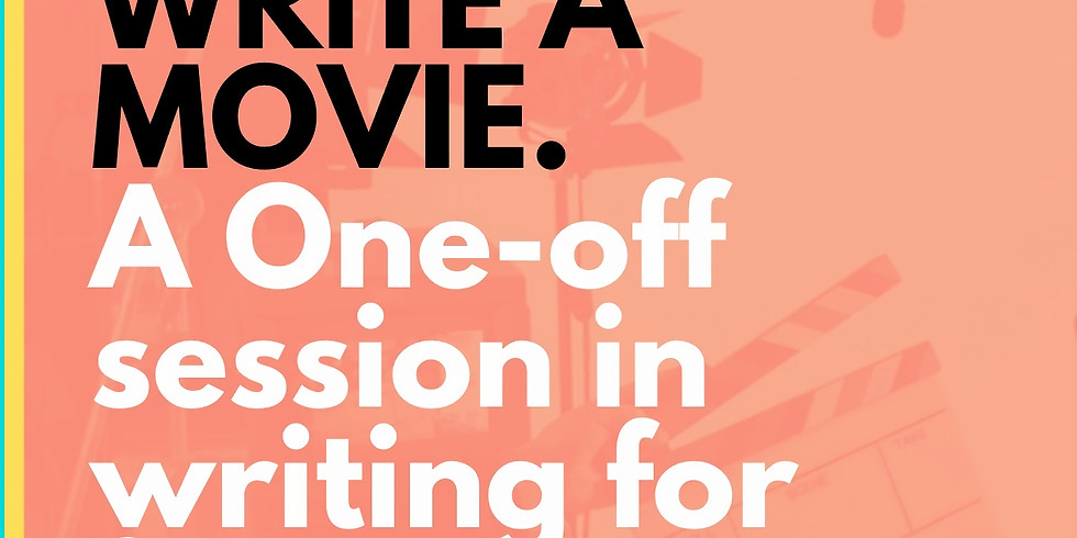 Write a Movie! An Online Creative Writing Workshop (BYOB).