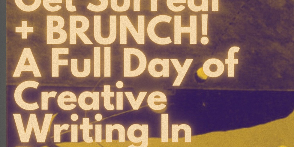 Get Surreal + BRUNCH! + Tea/Coffee + Afternoon Drink!