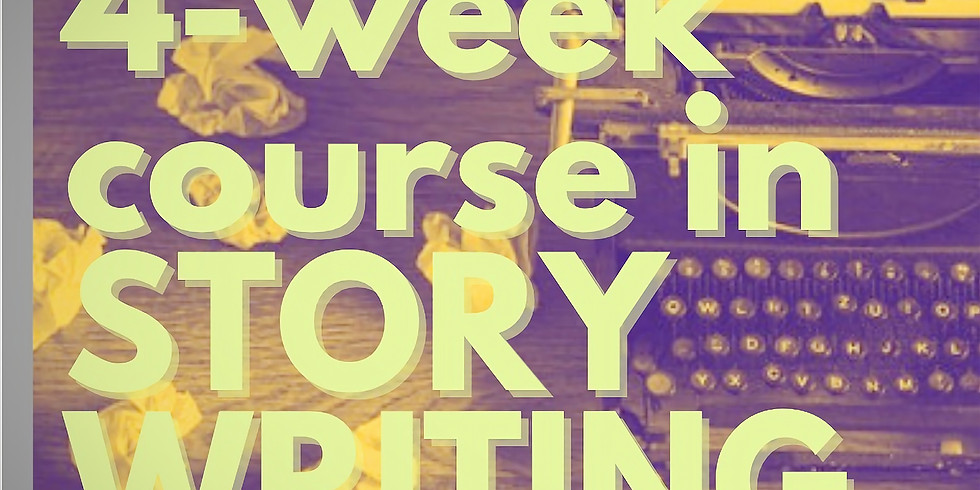 Four Week Course in STORY WRITING!