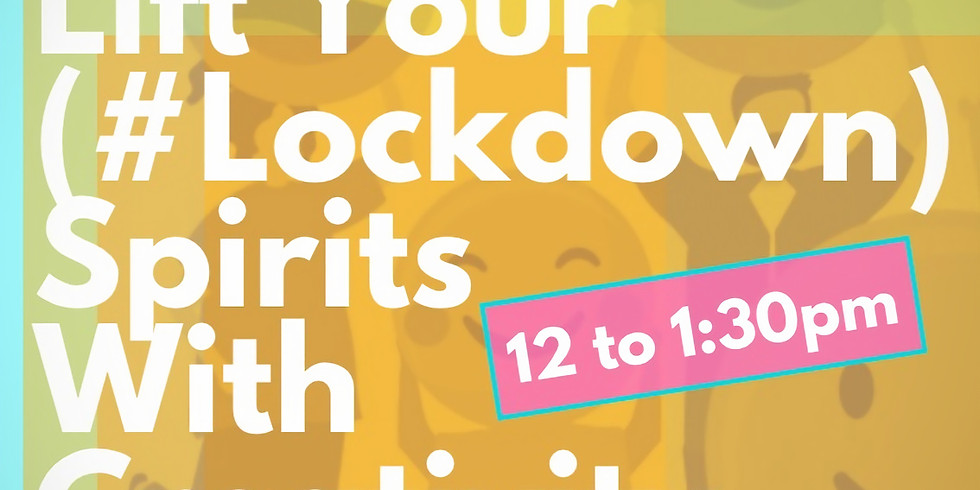 Lift Your #LockDown Spirits With Creativity