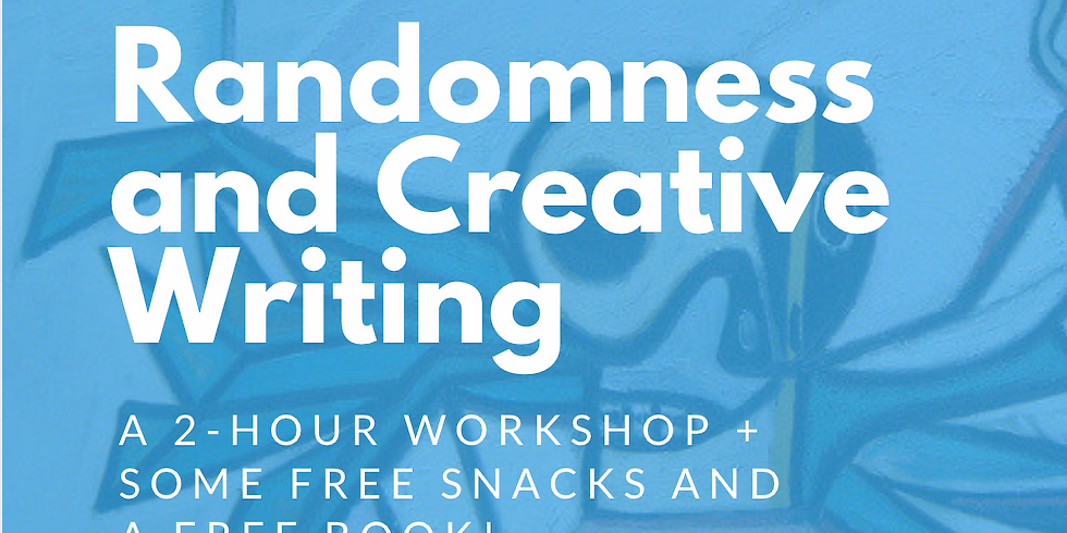 Randomness and Creative Writing (+ some free snacks and a free book)