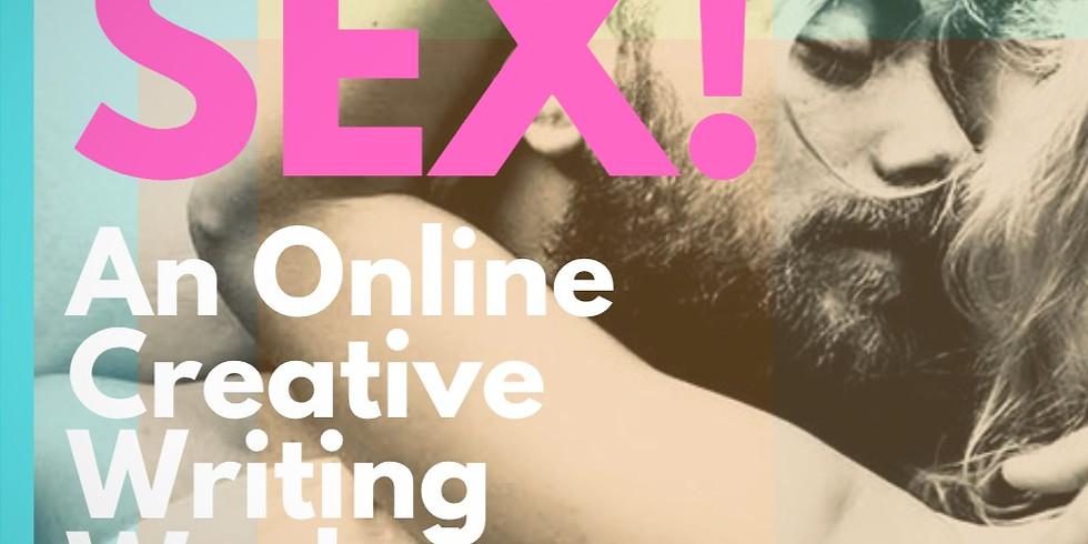 SEX! - An Online Creative Writing Workshop