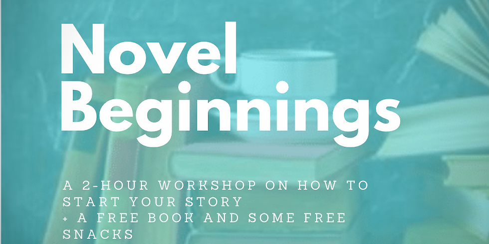 Novel Beginnings (a 2-hour workshop + snacks and a free book)