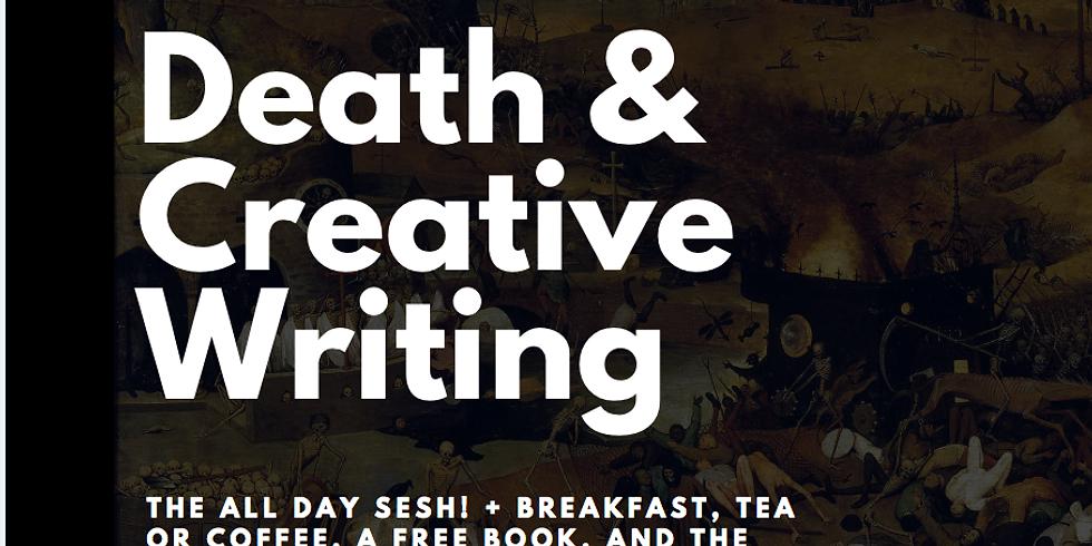 Death & Creative Writing + Breakfast + Tea/Coffee + a FREE Book!