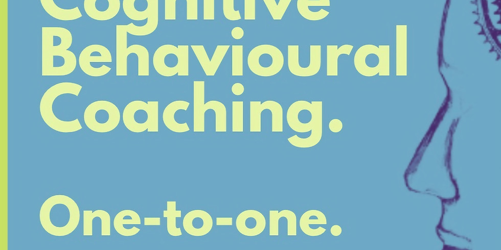 Cognitive Behavioural Coaching - One to One