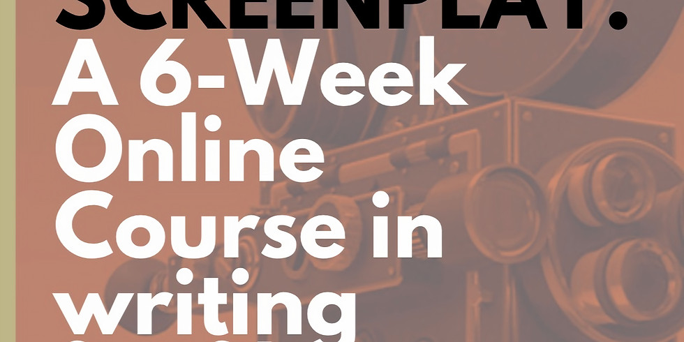 SCREENPLAY: a 6-week course in writing for film