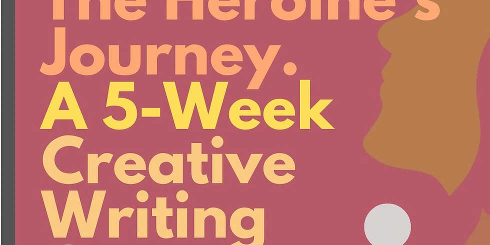 The Heroine's Journey: a 5 Week Course