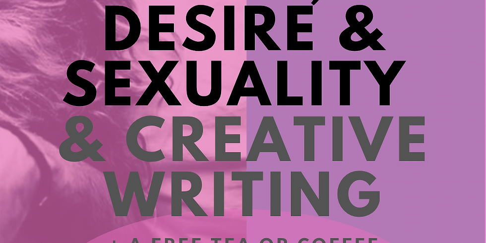 ***MANCHESTER SPECIAL*** Desire, Love & Sexuality + Creative Writing + a FREE tea/coffee and a FREE book!