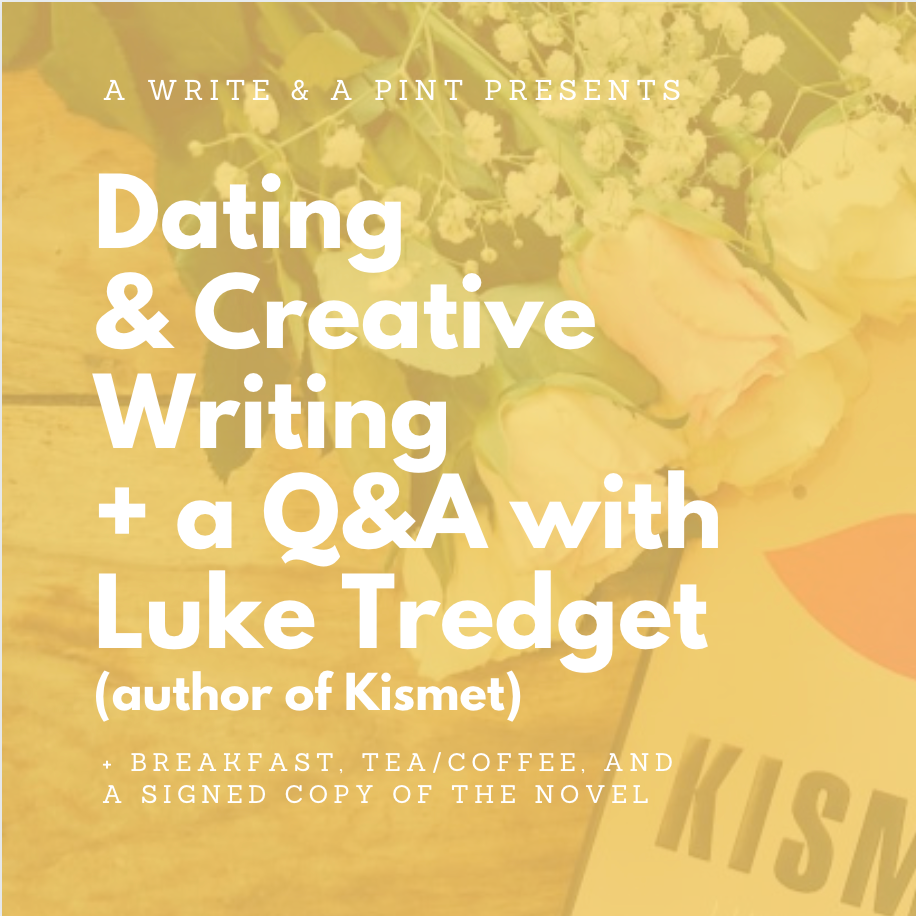 Dating Apps & Creative Writing (+ a Q&A with Luke Tredget, author of Kismet)