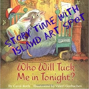 Story Time #1: Who Will Tuck Me In Tonight?