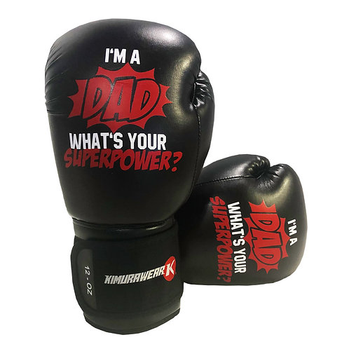 I'M a DAD what's your Superpower - 12 oz Boxing Gloves