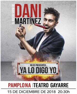 """DANI MARTÍNEZ REGRESA A PAMPLONA CON SU NUEVO ESPECTÁCULO """"YA LO DIGO YO"""""""