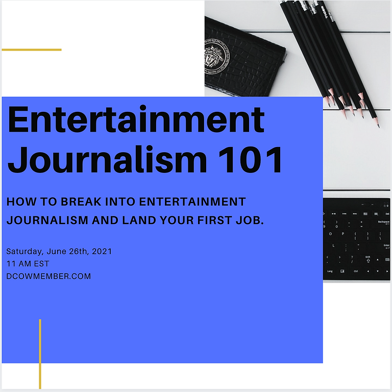 How to break into Entertainment Journalism 101