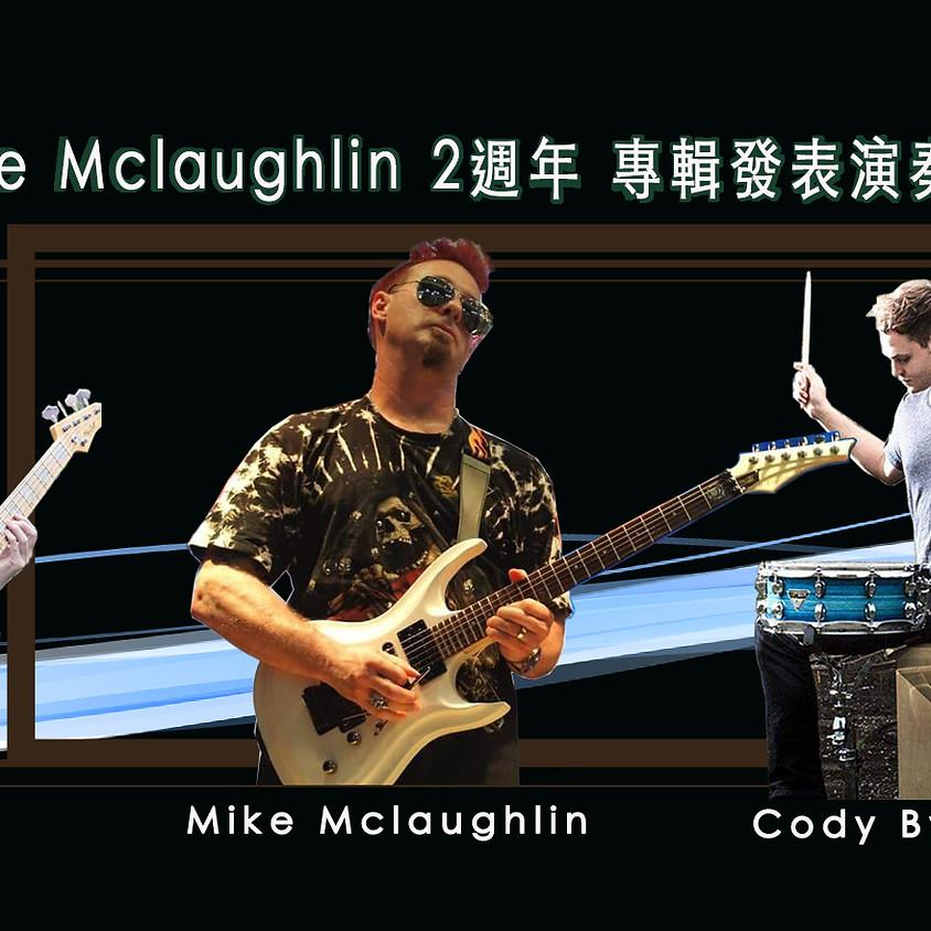 Mike Mclaughlin 2週年 專輯發表演奏會