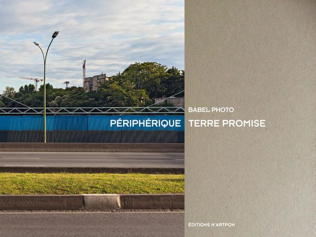 Périphérique terre promise, Edition Art'pont, 2013.